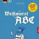 Das Weißwurst ABC