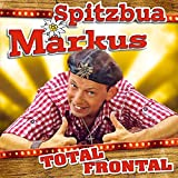 Total Frontal; Bayerns verrücktester Entertainer seit der...